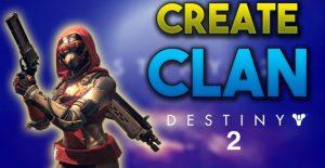 Destiny Create Clan